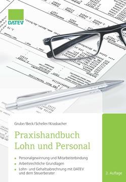Praxishandbuch Lohn und Personal von Beck,  Christian, Grube,  Ingrid, Scheller,  Stefan