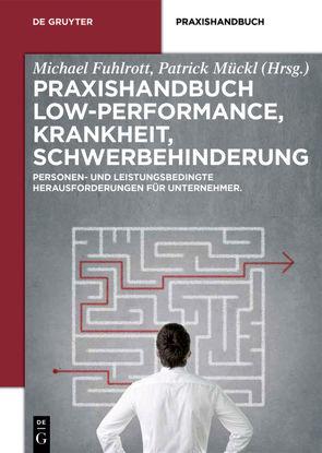 Praxishandbuch Low-Performance, Krankheit, Schwerbehinderung von Fuhlrott,  Michael, Mückl,  Patrick