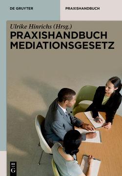 Praxishandbuch Mediationsgesetz von Hinrichs,  Ulrike