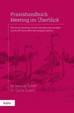Praxishandbuch: Meeting im Überblick von Daniel,  Grabić, Markus,  Dobler