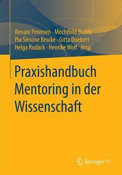 Praxishandbuch Mentoring in der Wissenschaft von Brocke,  Pia Simone, Budde,  Mechthild, Doebert,  Gitta, Petersen,  Renate, Rudack,  Helga, Wolf,  Henrike