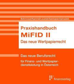 Praxishandbuch MiFID II von Bohrn,  Philipp H., Just,  Barbara, Leustek,  Oliver, Samhaber,  Herbert, Samhaber,  Michael, Zahradnik,  Andreas