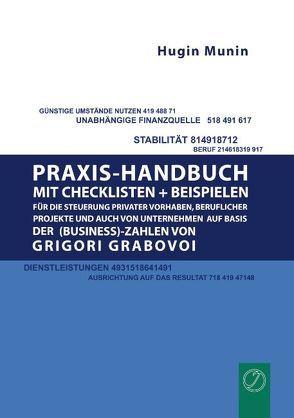 Praxishandbuch mit Checklisten + Beispielen für die Steuerung privater Vorhaben, beruflicher Projekte und auch von Unternehmen auf Basis der (Business-) Zahlen von Grigori Grabovoi von Munin,  Hugin