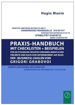 Praxishandbuch mit Checklisten + Beispielen für die Steuerung privater Vorhaben, beruflicher Projekte und auch von Unternehmen auf Basis der (Business-) Zahlen von Grigori Grabovoi von Hugin Munin