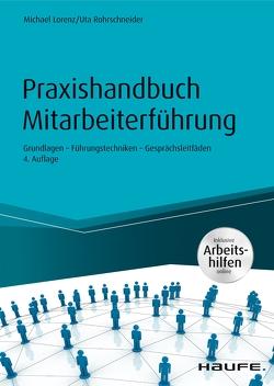 Praxishandbuch Mitarbeiterführung – inkl. Arbeitshilfen online von Lorenz,  Michael, Rohrschneider,  Uta