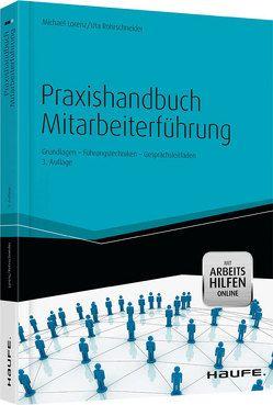 Praxishandbuch Mitarbeiterführung von Lorenz,  Michael, Rohrschneider,  Uta