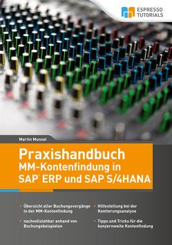 Praxishandbuch MM-Kontenfindung in SAP ERP und SAP S/4HANA von Munzel,  Martin