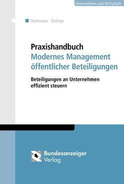 Praxishandbuch Modernes Management öffentlicher Beteiligungen von Hartmann,  Simone, Zwirner,  Christian
