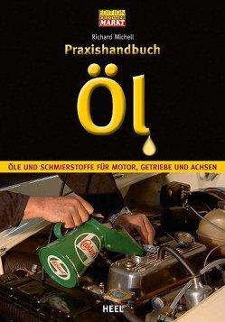 Praxishandbuch Öl von Michell,  Richard, Richard Michell