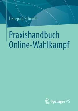 Praxishandbuch Online-Wahlkampf von Schmidt,  Hansjörg