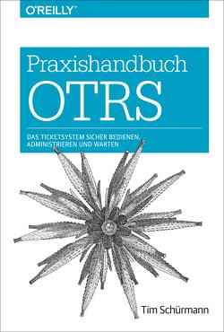 Praxishandbuch OTRS von Schürmann,  Tim