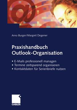 Praxishandbuch Outlook-Organisation von Burger,  Arno, Degener,  Margret
