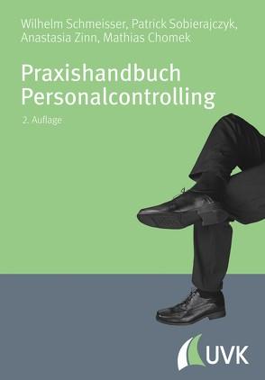 Praxishandbuch Personalcontrolling von Chomek,  Mathias, Schmeisser,  Wilhelm, Sobierajczyk,  Patrick, Zinn,  Anastasia