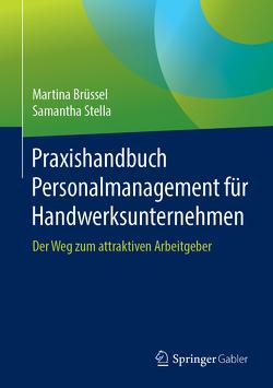 Praxishandbuch Personalmanagement für Handwerksunternehmen von Brüßel,  Martina, Stella,  Samantha
