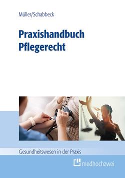 Praxishandbuch Pflegerecht von Müller,  Thorsten, Schabbeck