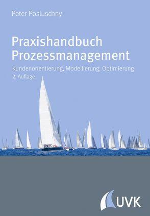 Praxishandbuch Prozessmanagement von Posluschny,  Peter