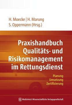 Praxishandbuch Qualitäts- und Risikomanagement im Rettungsdienst von Marung,  Hartwig, Moecke,  Heinzpeter, Oppermann,  Stefan