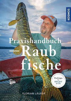 Praxishandbuch Raubfisch von Läufer,  Florian