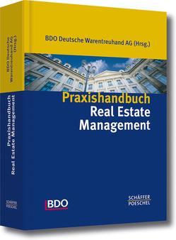 Praxishandbuch Real Estate Management von AG,  BDO Deutsche Warentreuhand