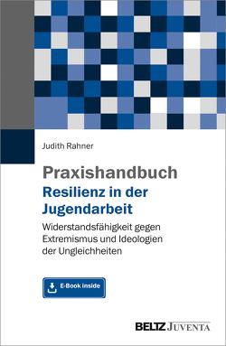 Praxishandbuch Resilienz in der Jugendarbeit von Rahner,  Judith