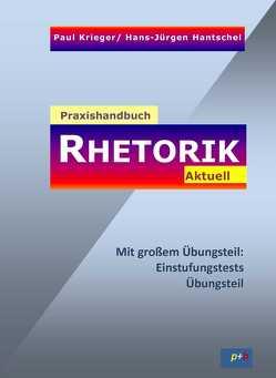 Praxishandbuch Rhetorik Aktuell von Hantschel,  Hans-Jürgen, Khamphaen,  Kirana, Krieger,  Paul, Leung,  Dorothy