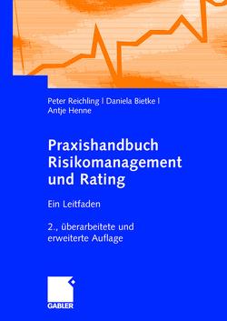 Praxishandbuch Risikomanagement und Rating von Bietke,  Daniela, Henne,  Antje, Reichling,  Peter