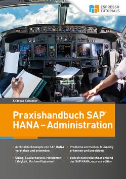 Praxishandbuch SAP HANA – Administration von Schuster,  Andreas