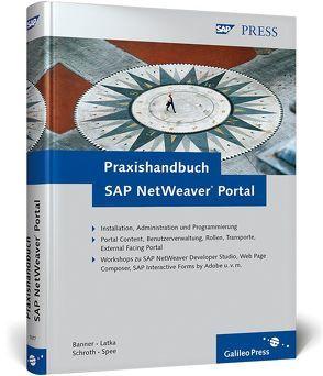 Praxishandbuch SAP NetWeaver Portal von Banner,  Marcus, Latka,  Berthold, Schroth,  Roland, Spee,  Michael