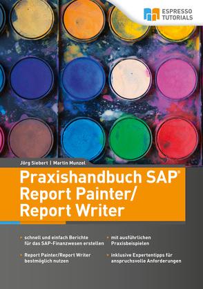 Praxishandbuch SAP Report Painter/Report Writer von Munzel,  Martin, Siebert,  Jörg