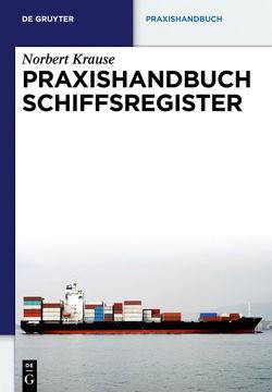 Praxishandbuch Schiffsregister von Krause,  Norbert