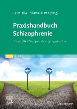Praxishandbuch Schizophrenie von Falkai,  Peter, Hasan,  Alkomiet