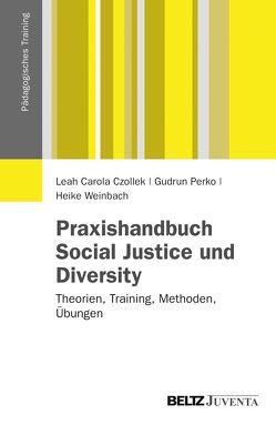 Praxishandbuch Social Justice und Diversity von Czollek,  Leah Carola, Perko,  Gudrun, Weinbach,  Heike