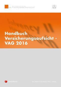 Handbuch Versicherungsaufsicht – VAG 2016 von Finanzmarktaufsicht (FMA)
