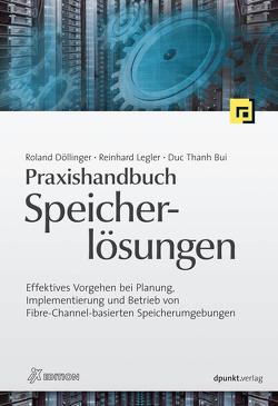 Praxishandbuch Speicherlösungen (iX Edition) von Bui,  Duc Thanh, Döllinger,  Roland, Legler,  Reinhard