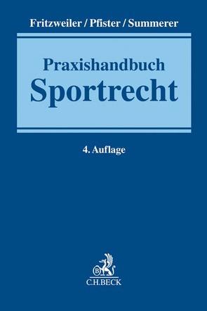Praxishandbuch Sportrecht von Alvermann,  Jörg, Fritzweiler,  Jochen, Pfister,  Bernhard, Reinhart,  Michael, Summerer,  Thomas
