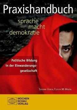 Praxishandbuch Sprache macht Demokratie von Ulrich,  Susanne, Wenzel,  Florian M