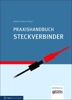 Praxishandbuch Steckverbinder von Endres,  Herbert