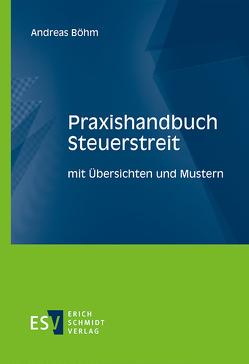 Praxishandbuch Steuerstreit von Böhm,  Andreas