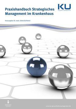 Praxishandbuch Strategisches Management im Krankenhaus von Dr. Eichhorst,  Sören