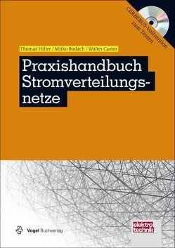 Praxishandbuch Stromverteilungsnetze von Bodach,  Mirko, Castor,  Walter, Hiller,  Thomas