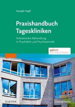 Praxishandbuch Tageskliniken von Hopf,  Herald