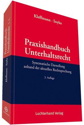 Praxishandbuch Unterhaltsrecht von Kleffmann,  Norbert, Soyka,  Jürgen