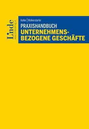Praxishandbuch Unternehmensbezogene Geschäfte von Koller,  Carsten, Wolkerstorfer,  Thomas