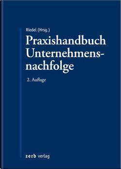 Praxishandbuch Unternehmensnachfolge von Riedel,  Christopher