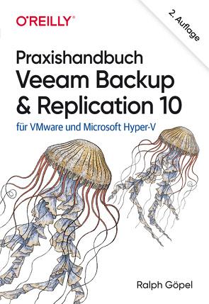 Praxishandbuch Veeam Backup & Replication 10 von Göpel,  Ralph