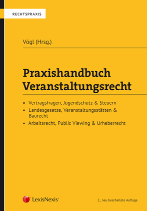 Praxishandbuch Veranstaltungsrecht von Vögl,  Klaus Christian