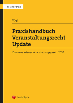 Praxishandbuch Veranstaltungsrecht Update von Vögl,  Klaus Christian