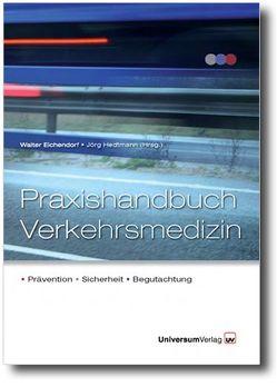 Praxishandbuch Verkehrsmedizin von Eichendorf,  Walter, Hedtmann,  Jörg