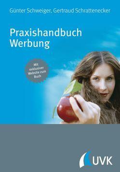 Praxishandbuch Werbung von Schrattenecker,  Gertraud, Schweiger,  Günter