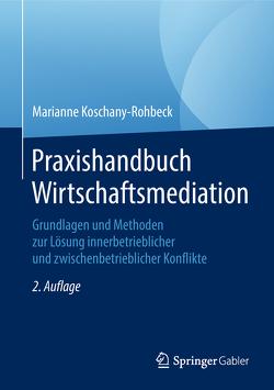 Praxishandbuch Wirtschaftsmediation von Koschany-Rohbeck,  Marianne